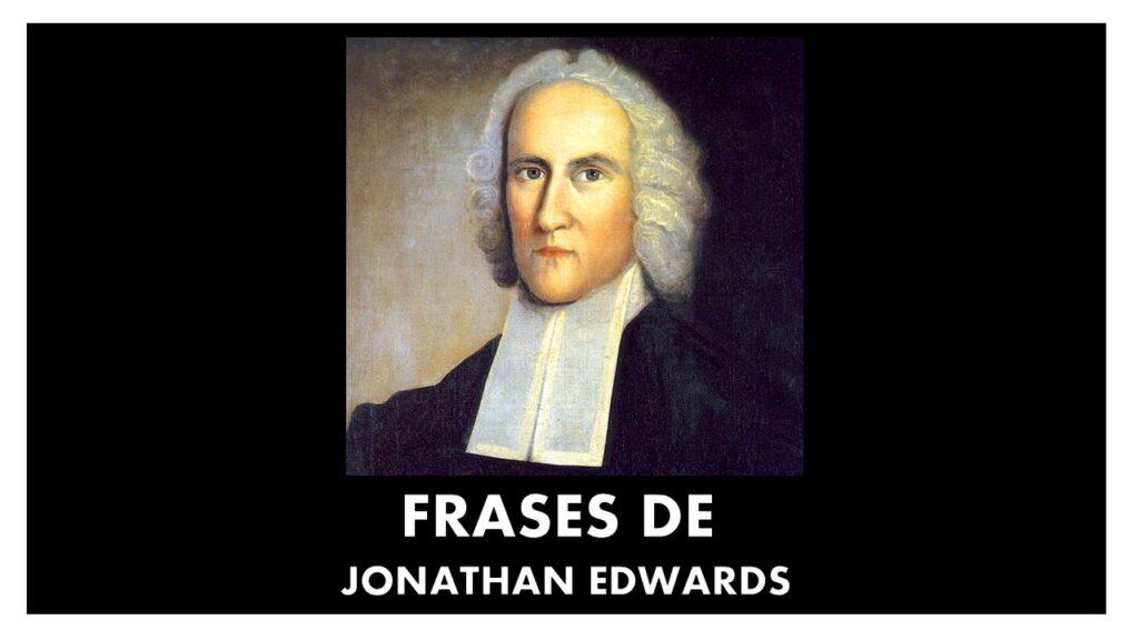 FRASES DE JONATHAN EDWARDS