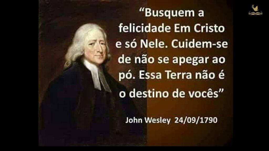 FRASES DE JOHN WESLEY PREGAÇÃO