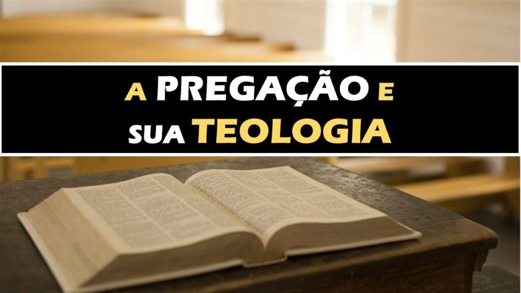 PREGAÇÃO E SUA TEOLOGIA (1)