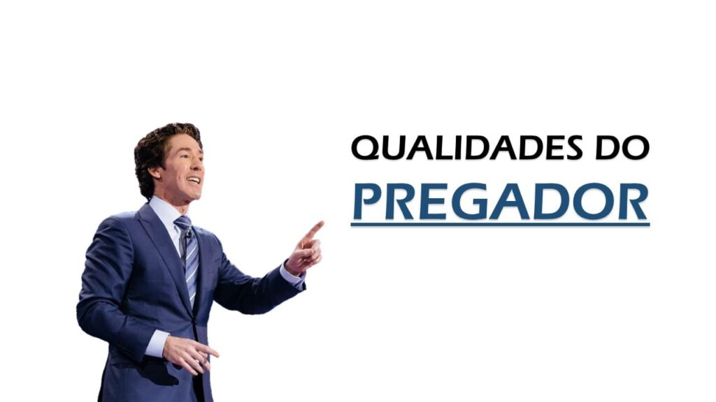 QUALIDADES DO PREGADOR