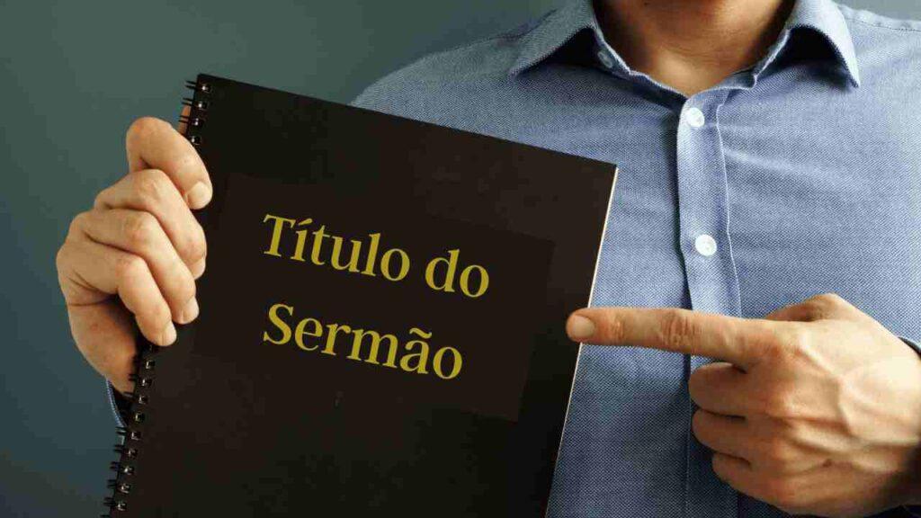 pessoa apontando para o Título do Sermão