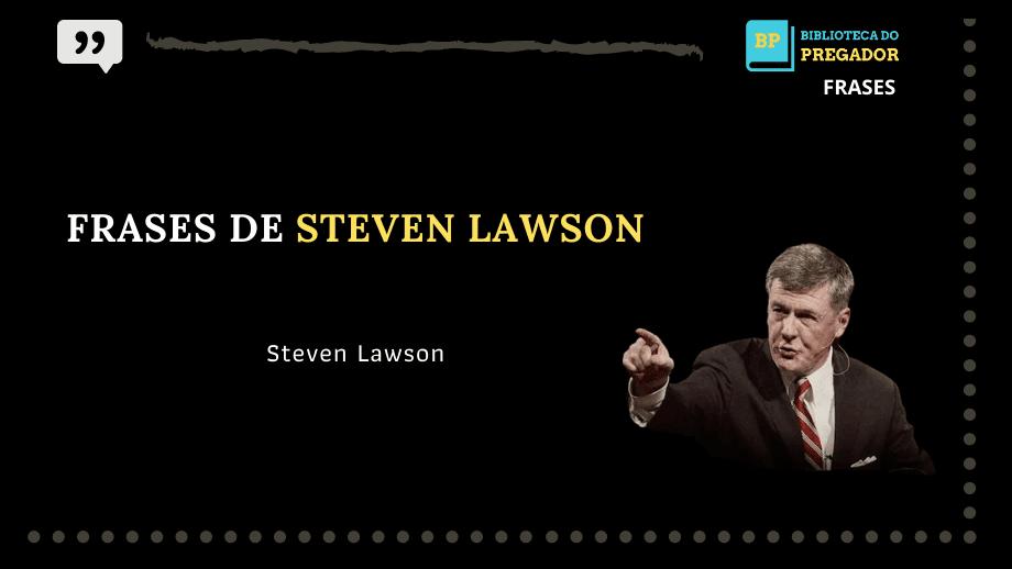 FRASES DE STEVEN LAWSON 1