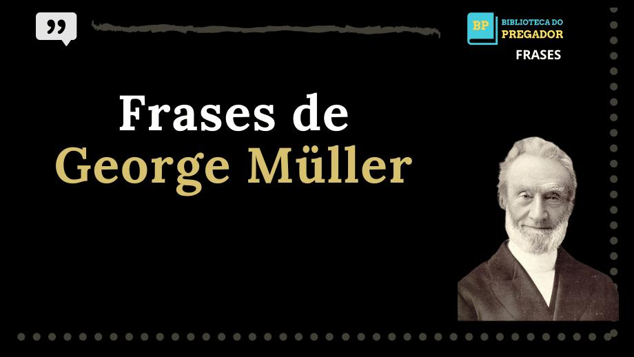 GEORGE MÜLLER (10)