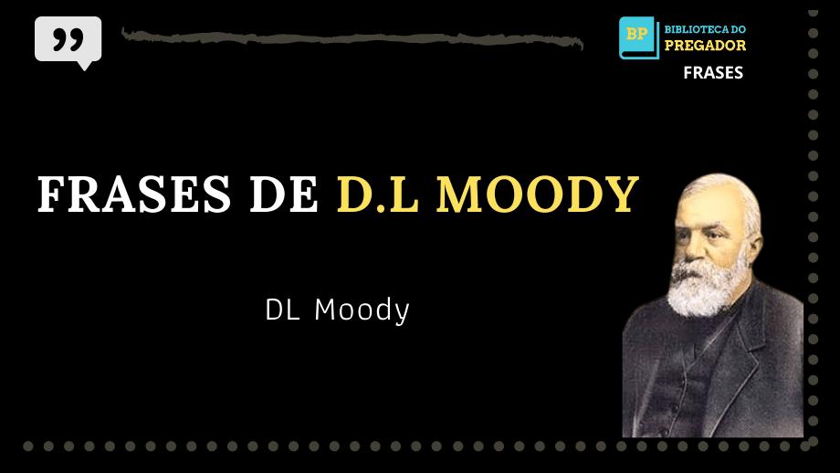 frases crista de D.L Moody