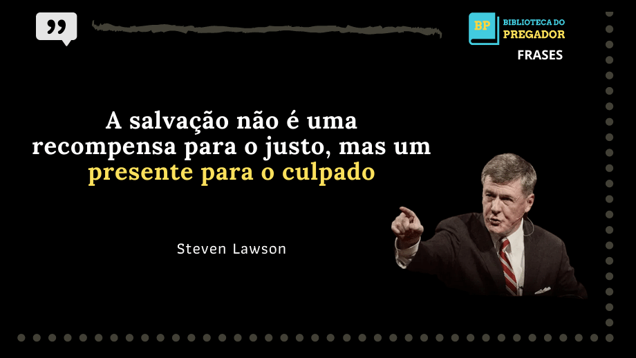 frases de steven lawson evangelho