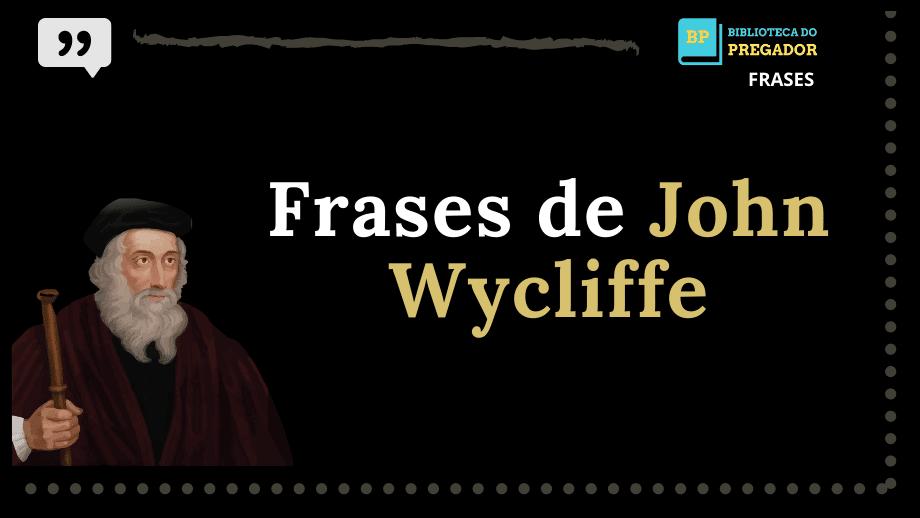 Frases de John Wycliffe (5)
