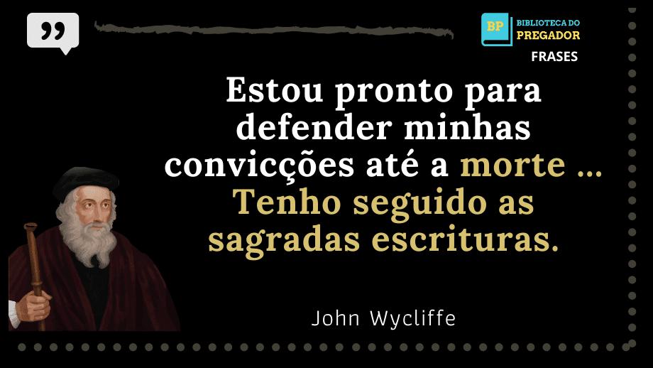 Frases-de-John-Wycliffe