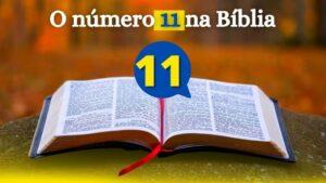 O número 11 na Bíblia significado