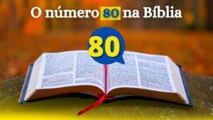 O número 80 na Bíblia significado
